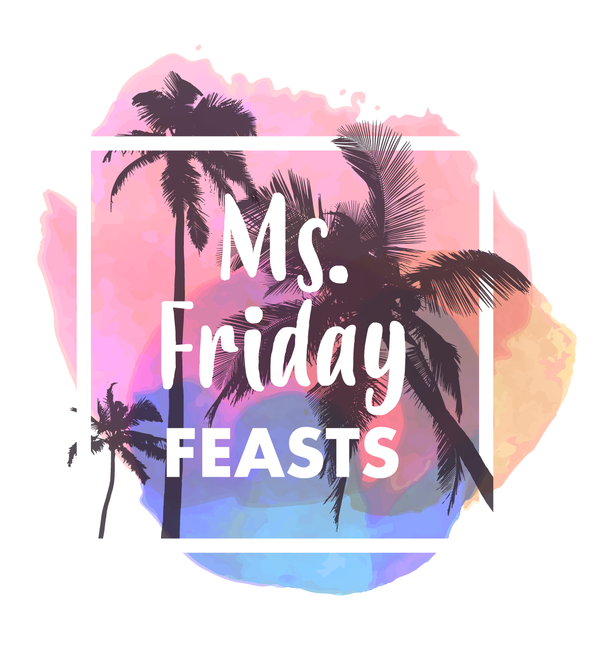 Ms Friday feasts.